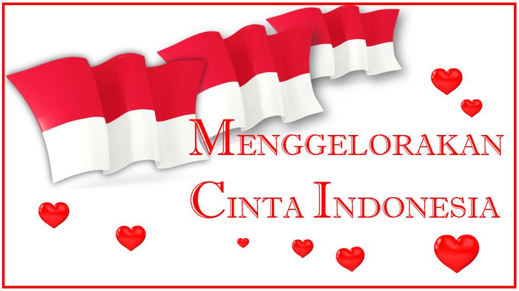 Menggelorakan Cinta Indonesia